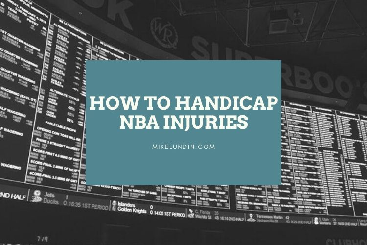 How To Handicap NBA Injuries